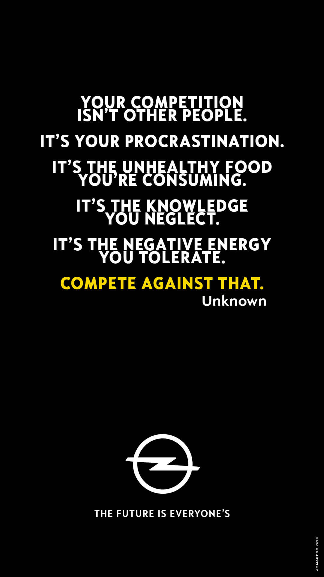 Your competition isn't other people. It's your procrastination. It's the unhealthy food you're consuming. It's the knowledge you neglect. It's the negative energy you tolerate. Compete against that.
