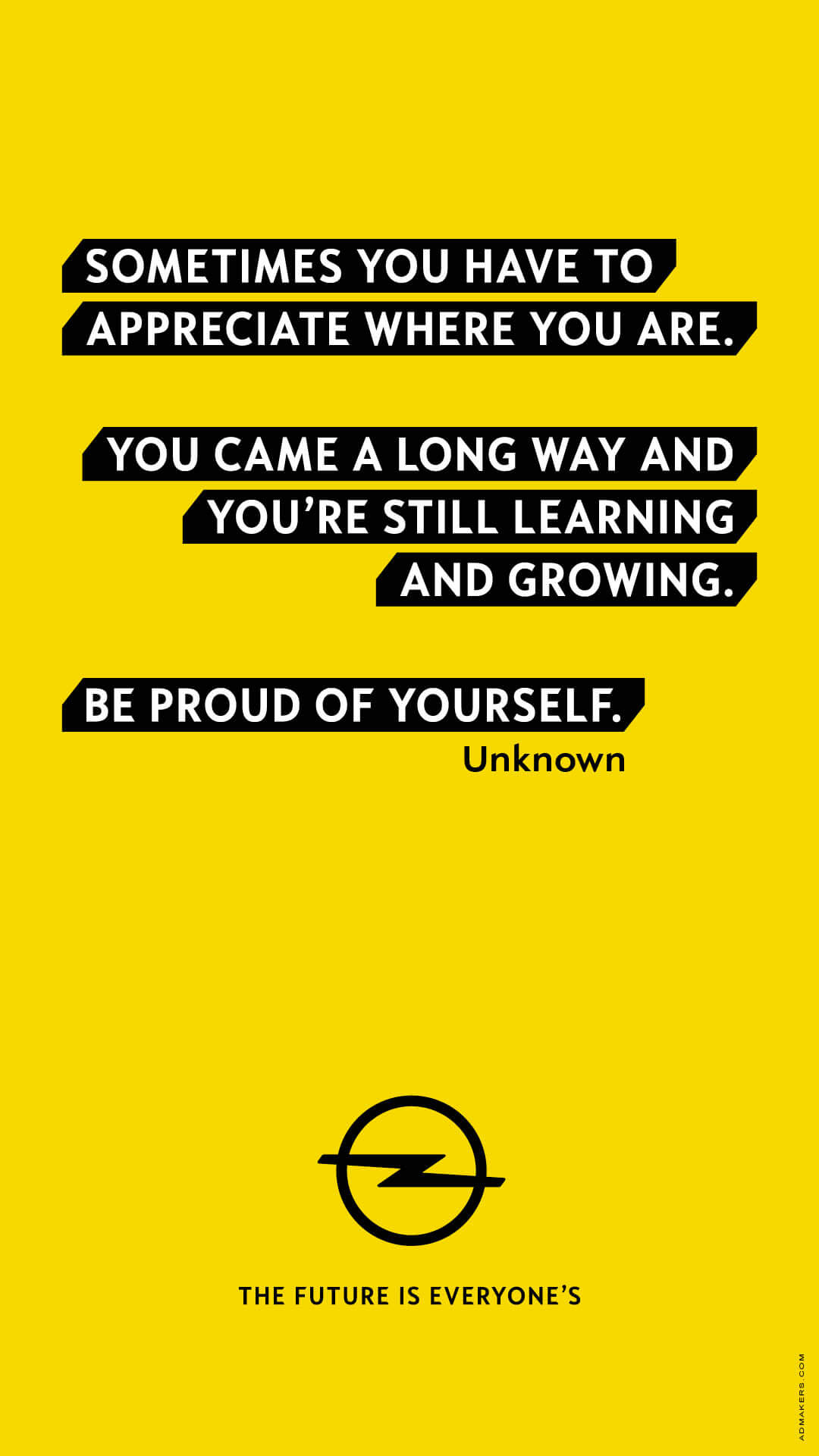 Sometimes you have to appreciate where you are. You came a long way and you're still learning and growing. Be proud of yourself.