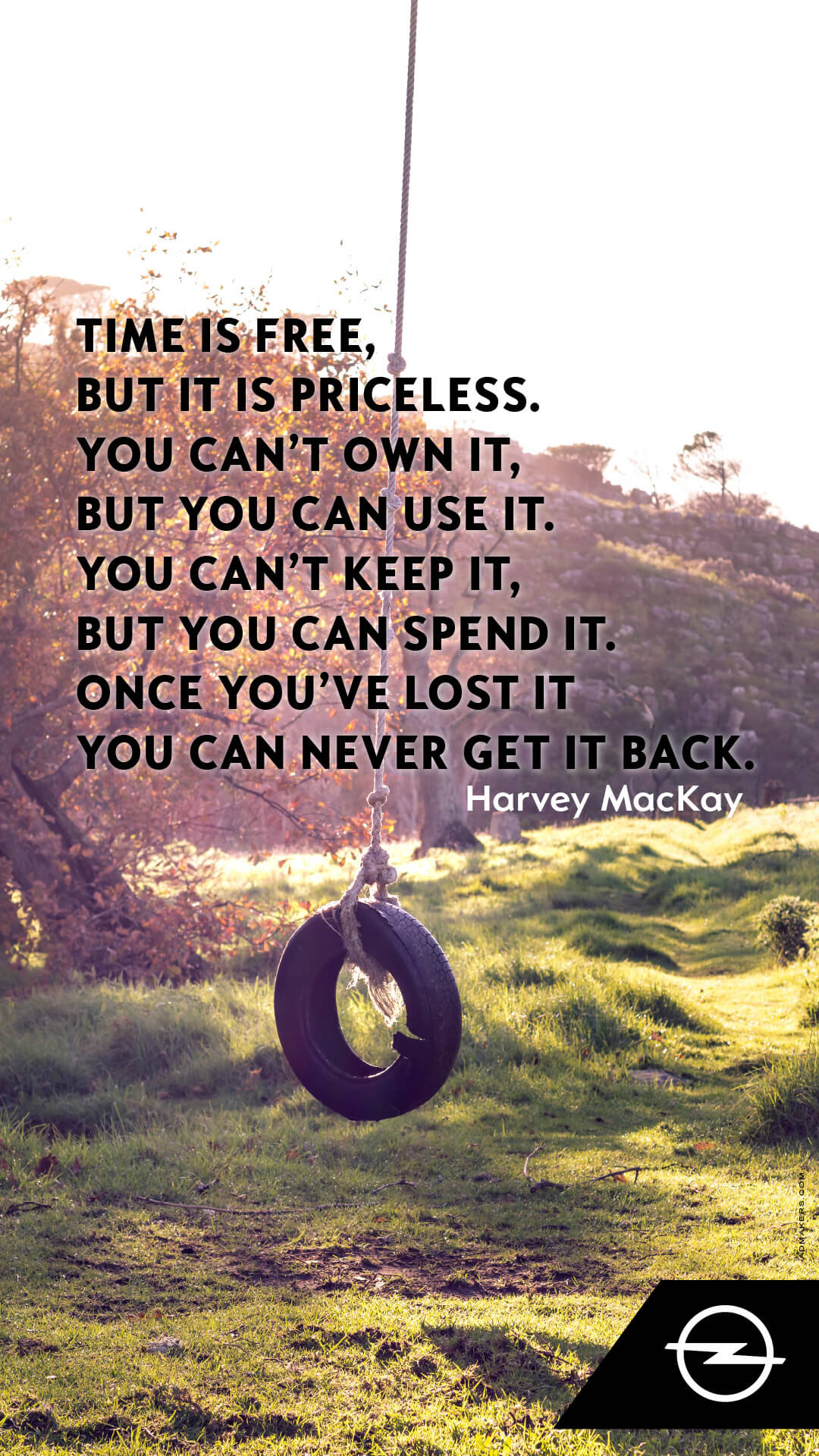 Time is free, but it is priceless. You can't own it, but you can use it. You can't keep it, but you can spend it. Once you've lost it, you can never get it back.